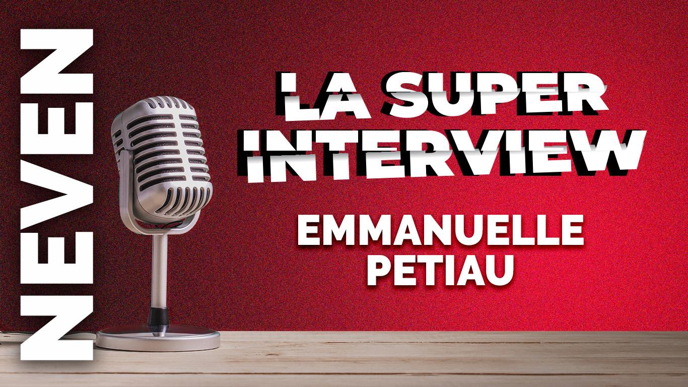 La Super Interview d'Emmanuelle Petiau